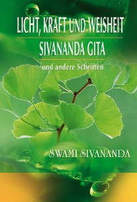 Cover Licht, Kraft und Weisheit, Sivananda Gita und andere Schriften