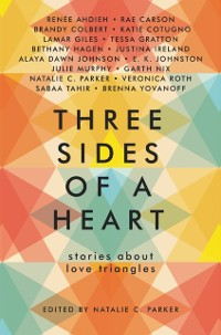 Cover Three Sides of a Heart: Stories About Love Triangles