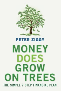Cover Money DOES Grow on Trees: The Simple 7 Step Financial Plan