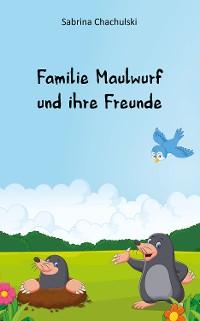 Cover Familie Maulwurf und ihre Freunde