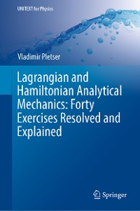 Cover Lagrangian and Hamiltonian Analytical Mechanics: Forty Exercises Resolved and Explained