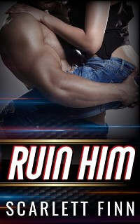 Cover Ruin Him (Wreck & Ruin, #2)