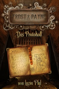 Cover Frost & Payne - Band 5: Das Protokoll (Steampunk)