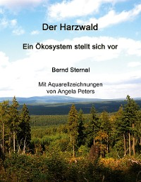 Cover Der Harzwald - Ein Ökosystem stellt sich vor