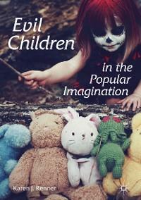 Cover Evil Children in the Popular Imagination