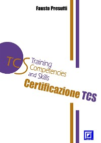Cover La Certificazione TCS (Training Competencies and Skills).  Training Model EMeS (Educational Methodological Strategies).