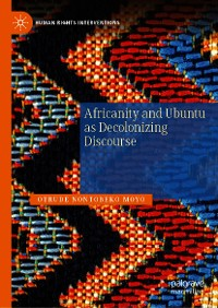 Cover Africanity and Ubuntu as Decolonizing Discourse