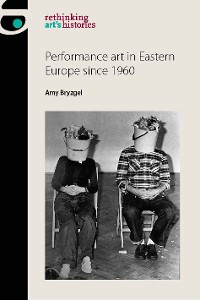 Cover Performance art in Eastern Europe since 1960