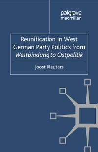 Cover Reunification in West German Party Politics From Westbindung to Ostpolitik