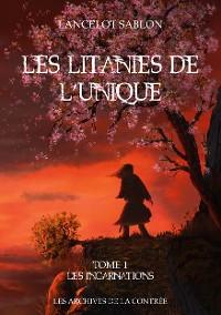 Cover Les Litanies de L'Unique - Tome 1