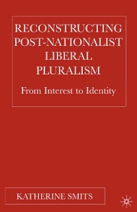 Cover Reconstructing Post-Nationalist Liberal Pluralism