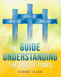 Cover The Guide for Understanding the End of Times