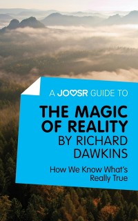 Cover Joosr Guide to... The Magic of Reality by Richard Dawkins