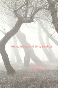 Cover Hicks, Tribes, and Dirty Realists