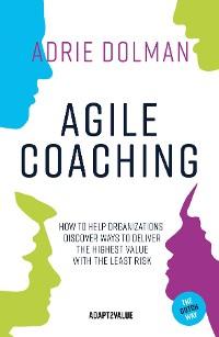 Cover Agile Coaching, the Dutch way