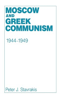 Cover Moscow and Greek Communism, 1944–1949