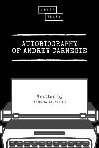 Cover Autobiography of Andrew Carnegie