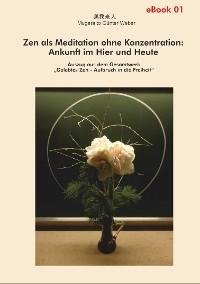 Cover Zen als Meditation ohne Konzentration: Ankunft im Hier und Heute