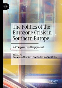 Cover The Politics of the Eurozone Crisis in Southern Europe