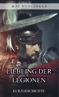 Cover Liebling der Legionen