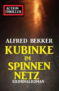 Cover Kubinke im Spinnennetz: Kriminalroman