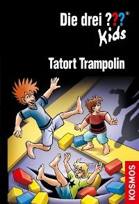 Cover Die drei ??? Kids, 71, Tatort Trampolin (drei Fragezeichen Kids)