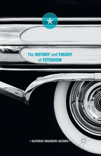 Cover The History and Theory of Fetishism