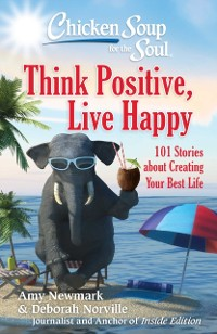 Cover Chicken Soup for the Soul: Think Positive, Live Happy
