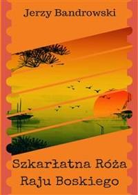 Cover Szkarłatna Róża Raju Boskiego