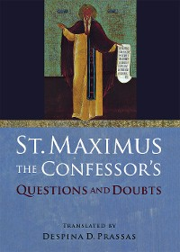 """Cover St. Maximus the Confessor's """"Questions and Doubts"""""""
