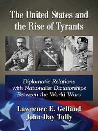 Cover The United States and the Rise of Tyrants