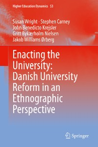 Cover Enacting the University: Danish University Reform in an Ethnographic Perspective