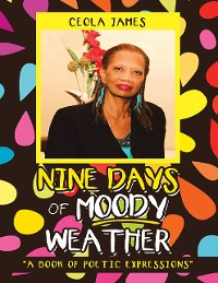 "Cover Nine Days of Moody Weather: ""A Book of Poetic Expressions"""