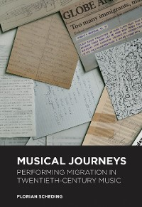 Cover Musical Journeys: Performing Migration in Twentieth-Century Music