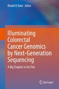 Cover Illuminating Colorectal Cancer Genomics by Next-Generation Sequencing