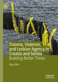 Cover Trauma, Violence, and Lesbian Agency in Croatia and Serbia