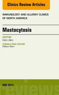 Cover Mastocytosis, An Issue of Immunology and Allergy Clinics, E-Book