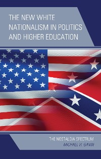 Cover The New White Nationalism in Politics and Higher Education
