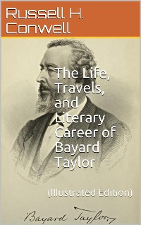 Cover The Life, Travels, and Literary Career of Bayard Taylor
