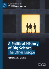 Cover A Political History of Big Science