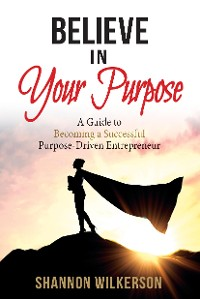 Cover Believe in Your Purpose