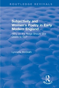 Cover Subjectivity and Women's Poetry in Early Modern England: Why on the Ridge Should She Desire to Go?