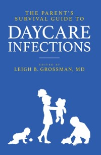 Cover Parent's Survival Guide to Daycare Infections