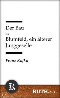 Cover Der Bau; Blumfeld, ein älterer Junggeselle
