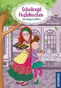 Cover Schulcafé Pustekuchen 1, Die Mogelmuffins
