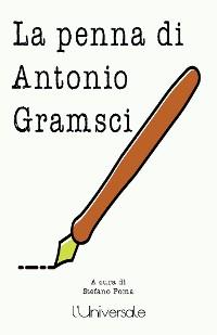 Cover La penna di Antonio Gramsci