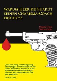 Cover Warum Herr Reinhardt seinen Carisma-Coach erschoss
