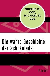 Cover Die wahre Geschichte der Schokolade