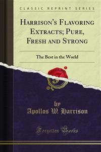 Cover Harrison's Flavoring Extracts; Pure, Fresh and Strong
