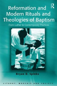 Cover Reformation and Modern Rituals and Theologies of Baptism